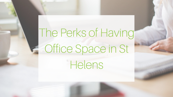The Perks of Having Office Space in St Helens